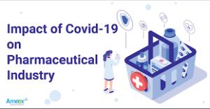 PHARMA IMPACT OF COVID 19 ON INDUSTRY